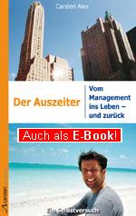 Carsten Alex: Der Auszeiter | Vom Management ins Leben - und zurück