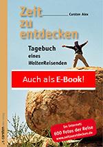 Carsten Alex: Zeit zu entdecken | Tagebuch eines Weltenreisenden